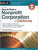 img - for How to Form a Nonprofit Corporation in California 13th (thirteenth) edition Text Only book / textbook / text book