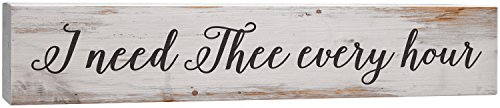 I Need Thee Every Hour Script Design White 4 x 17 Inch Solid Pine Wood Barnhouse Block Sign