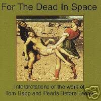 For The Dead In Space { Various Artists } [interpretations of the work of Tom Rapp and Pearls Before Swine]