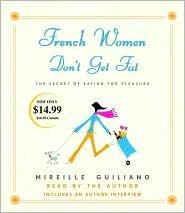 French Women Don't Get Fat Publisher: Random House Audio; Abridged edition pdf