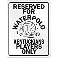 Reserved for Waterpolo Kentucky Players Only - Usa States - Parking Sign [ Decorative Novelty Sign Wall Plaque ]