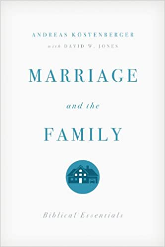 amazon com marriage and the family biblical essentials