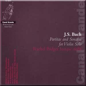 Bach - Partitas and Sonatas for Violin Solo - Rachel Podger
