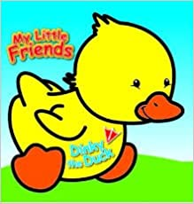 Buy My Little Friends Dinky The Duck Book Online At Low Prices