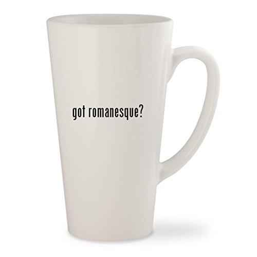 got romanesque? - White 17oz Ceramic Latte Mug Cup (Cup Cellini Breakfast)