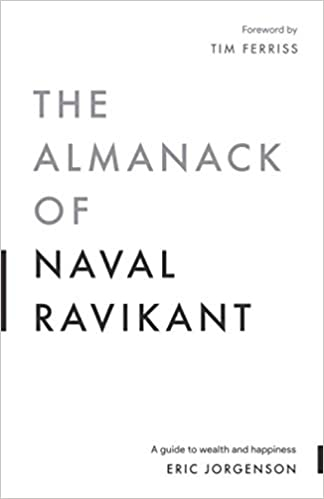 The Almanack of Naval Ravikant: A Guide to Wealth and Happiness book cover