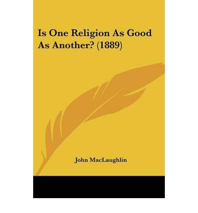 Is One Religion as Good as Another? (1889) (Paperback) - Common pdf