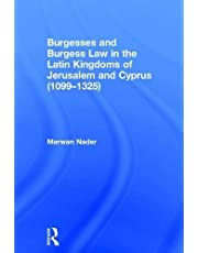 Burgesses and Burgess Law in the Latin Kingdoms of Jerusalem and Cyprus (1099–1325)