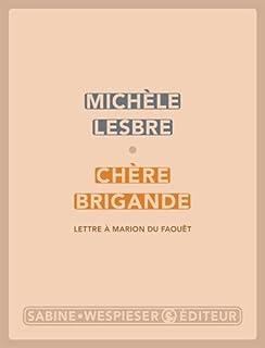 Chère brigande : lettre à Marion du Faouët, Lesbre, Michèle