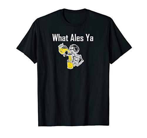 What Ales Ya Drinking T-Shirt Skeleton T Shirt]()