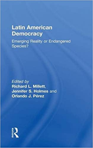 Latin American Democracy: Emerging Reality or Endangered Species?