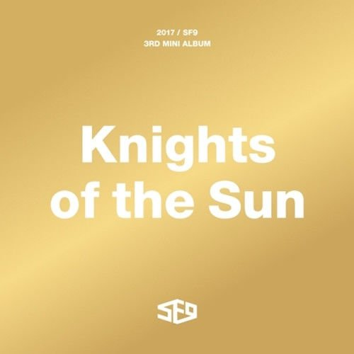 SF9 3rd Mini Album -[KNIGHTS OF THE SUN]- CD+Booklet+2P PhotoCards+Poster Kpop Sealed