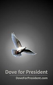 Dove for President (English Edition) por [Clough, Dwight]