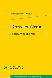 Oreste et Néron : Spinoza, Freud et le mal, Sgambato-Ledoux, Isabelle