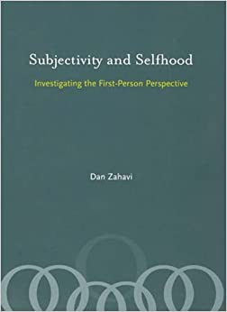 Subjectivity and Selfhood: Investigating the First-Person Perspective (Bradford Books) by Zahavi, Dan published by A Bradford Book (2008)
