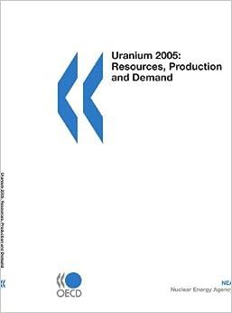 Uranium 2005: Resources, Production and Demand