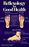 Reflexology for Good Health, Anna Kaye and Don C. Mathan, 0879803835