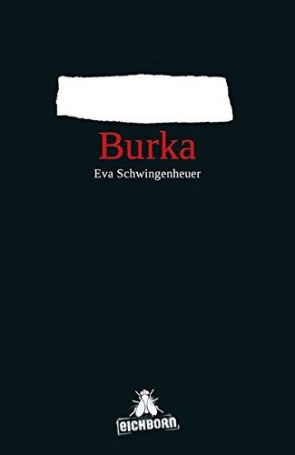 Burka Taschenbuch – 23. Juni 2009 Eva Schwingenheuer Eichborn 3821860693 Belletristik / Comic