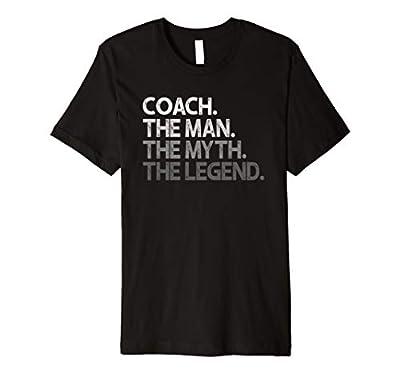 Mens Coach Shirt - Coaches Gift: The Man Myth Legend Coaching Premium T-Shirt