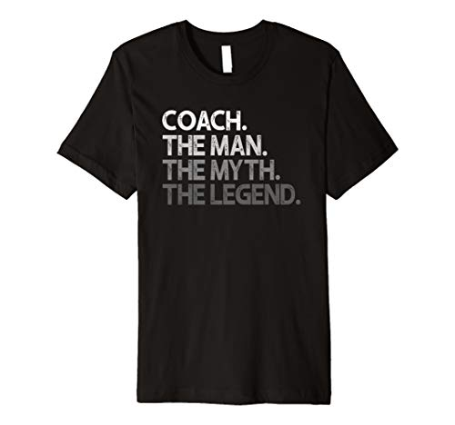 Mens Coach Shirt - Coaches Gift: The Man Myth Legend Coaching Premium T-Shirt (Men Cool Christmas For Gift Ideas)