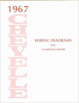 1967 chevelle, malibu, el camino wiring diagram manual reprint: chevrolet:  amazon com: books
