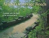 Acadia's Carriage Roads, Robert Thayer, 0892725516