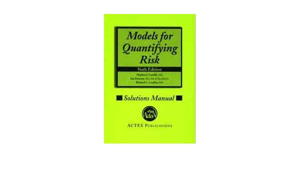 models for quantifying risk solutions manual 6th edition fsa ian rh amazon com Quantifying Risk Chart First Aide Quantifying Risk