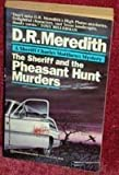 The Sheriff and the Pheasant Hunt Murders, Doris R. Meredith, 0345369483