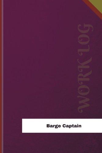 Barge Captain Work Log: Work Journal, Work Diary, Log - 126 pages, 6 x 9 inches (Orange Logs/Work Log) PDF ePub book