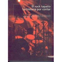 El Rock tapatio. La historia por contar Rafael Valenzuela Cardona