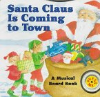 Santa Claus Is Coming to Town Board Book, Isobel Bushell, 0694005630