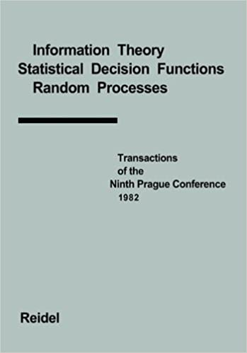 Transactions of the Ninth Prague Conference: Information Theory, Statistical Decision Functions, Random Processes held at Prague, from June 28 to July ... the Prague Conferences on Information Theory)