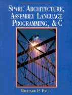 SPARC Architecture Assembly Language Programming and C by Prentice Hal, Inc,1994
