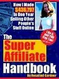 The Super Affiliate Handbook, Rosalind Gardner, 0973328738