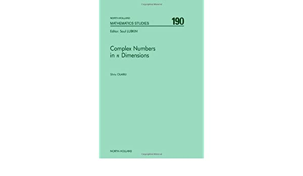Complex Numbers in n Dimensions (North-Holland Mathematics Studies)