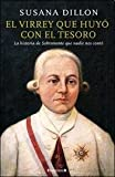 img - for VIRREY QUE HUYO CON EL TESORO, EL (Spanish Edition) book / textbook / text book