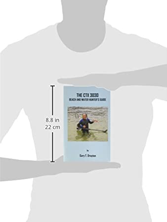 Amazon.com: Gary Drayton The CTX 3030 Beach and Water Hunters Guide - Paperback: Garden & Outdoor