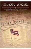 Hawaiian Historical Legends - Mai Pa`a I Ka Leo: Historical Voices in Hawaiian Primary Materials, Looking Forward and Listening Back 2nd (second) Edition by Nogelmeier, M. Puakea published by Bishop Museum Pr (2010)