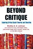 Beyond Critique, Bradley A. U. Levinson and Julia Heimer Dadds, 1594518580