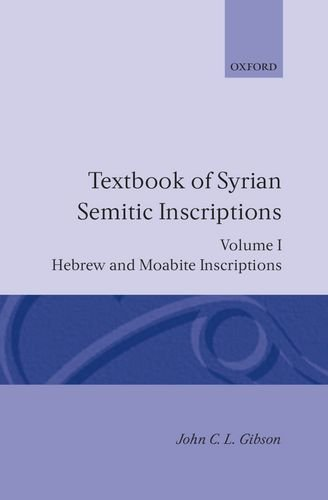 Textbook of Syrian Semitic Inscriptions: Volume 1: Hebrew and Moabite Inscriptions (Textbook of Syrian Semitic Inscripti