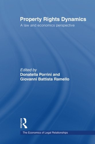 Property Rights Dynamics (The Economics of Legal Relationships)