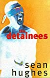 The Detainees, Sean Hughes, 0684820811