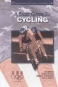 A Basic Guide to Cycling (Olympic Guides)