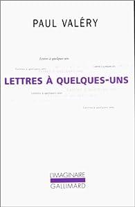Lettres à quelques-uns (1889-1943) par Paul Valéry