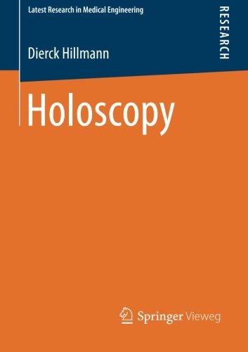 Holoscopy (Aktuelle Forschung Medizintechnik – Latest Research in Medical Engineering)
