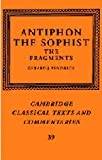 Antiphon the Sophist: The Fragments (Cambridge Classical Texts and Commentaries), Antiphon, 0521651611