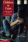 Children in Crisis, Fran Newman and Michele Landsberg, 0590730886