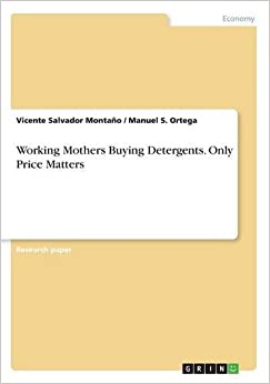Book Working Mothers Buying Detergents. Only Price Matters