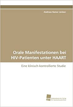 Orale Manifestationen bei HIV-Patienten unter HAART: Eine klinisch-kontrollierte Studie