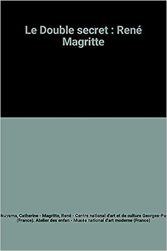 Téléchargez des ebooks gratuits au format pdb Le Double secret : René Magritte en français FB2 2858503133